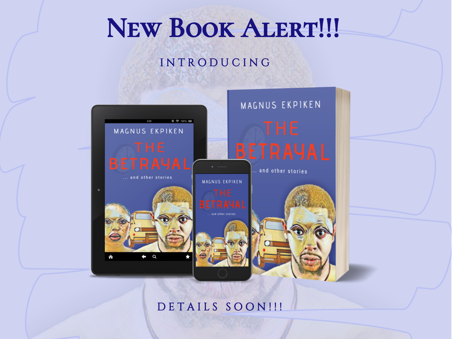 New Book Alert: Introducing The Betrayal by Magnus Ekpiken